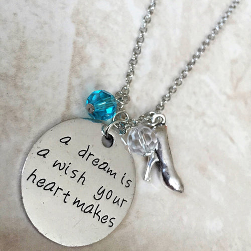 A Dream is a Wish Your Heart Makes - Cinderella Inspired Necklace