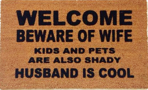 Funny Doormat BEWARE OF WIFE KIDS & PETS