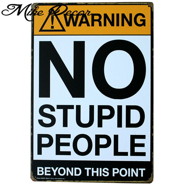 [ Mike86 ] NO STUPID PEOPLE BEYOND THIS POINT Metal Signs Gift PUB FUNNY Wall art Painting Poster Bar Room Decor AA-184 - LADSPAD.COM