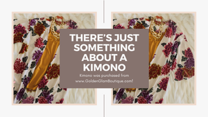 There's Just Something About A Kimono