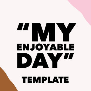 """My Enjoyable Day"" Template"