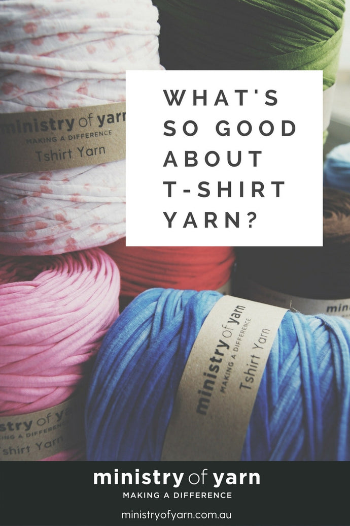 What's so good about t-shirt yarn?