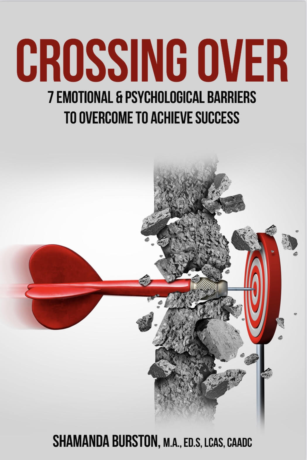 Crossing Over: 7 Emotional & Psychological Barriers To Overcome To Achieve Success (E-Book)