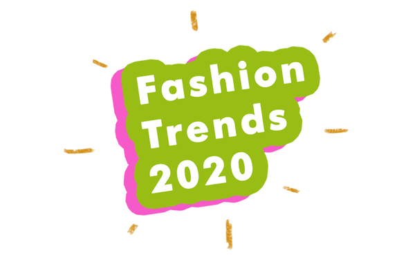 FASHION FORECAST FRIDAY: FASHION TRENDS 2020
