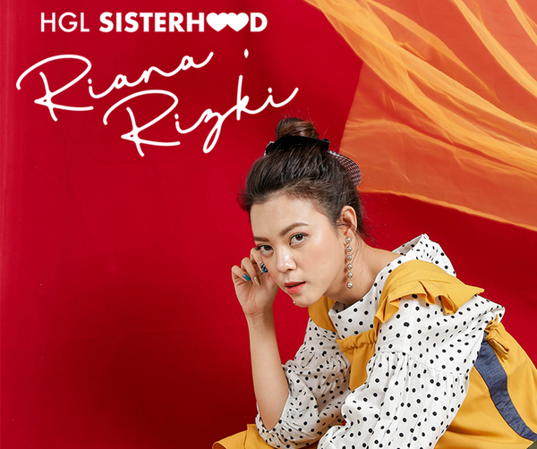 A LOVABLE SISTERHOOD WITH RIANA RIZKI