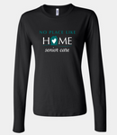 No Place Like Home- full front design long sleeve (3 colors)