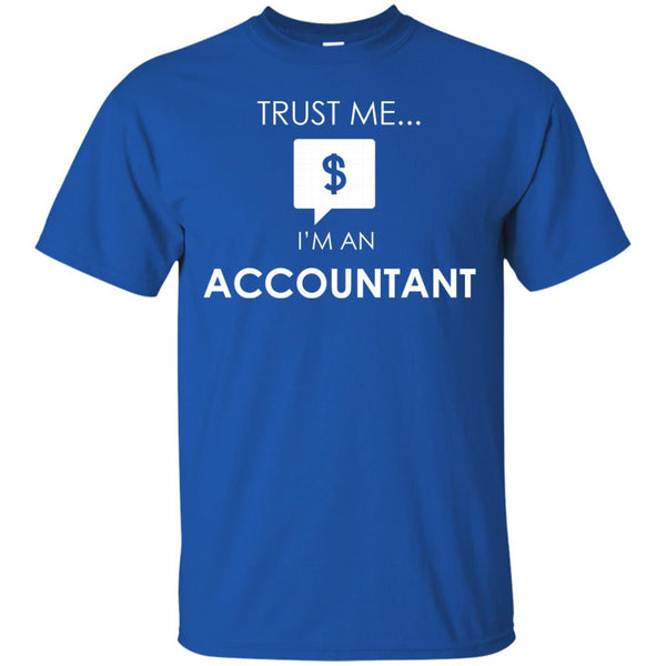 Accountant Shirts Trust Me I'm An Accountant T-shirts Hoodies Sweatshirts