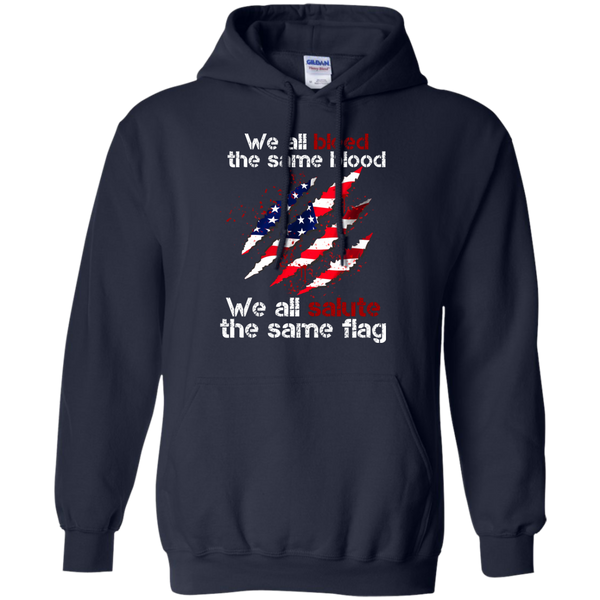 America Shirts Bleed The Same Blood Salute The Same Flag T shirts Hoodies Sweatshirts