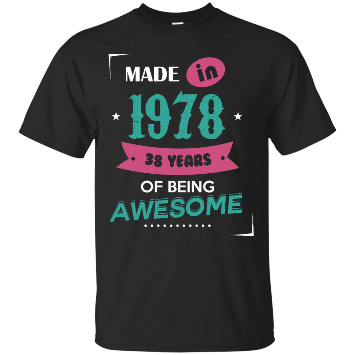 1978 Shirts Made In 1978 Of Being Awesome T-shirts Hoodies Sweatshirts