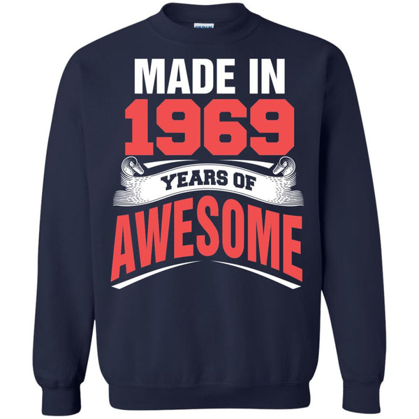 1969 Shirts Made In 1969 Year Of Awesome T-shirts Hoodies Sweatshirts