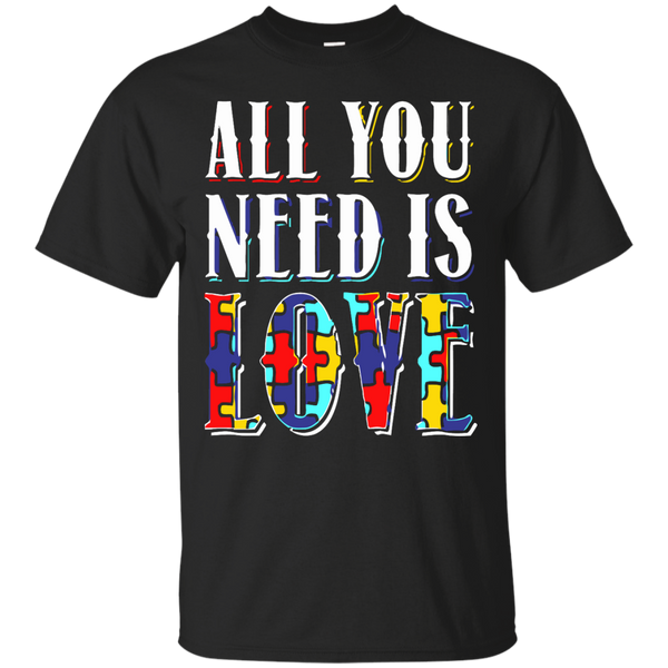 Autism Awareness T-shirts All You Need Is Love Shirts Hoodies Sweatshirts