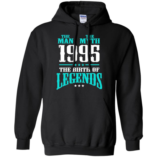 1995 Shirts The Man The Myth The Birth of Legends T-shirts Hoodies Sweatshirts