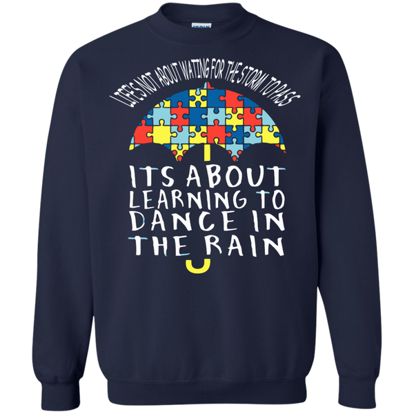 Autism T-shirts Life Is Not Waiting For Storm To Pass  It's About Learning To Dance In The Rain Shirts Hoodies Sweatshirts