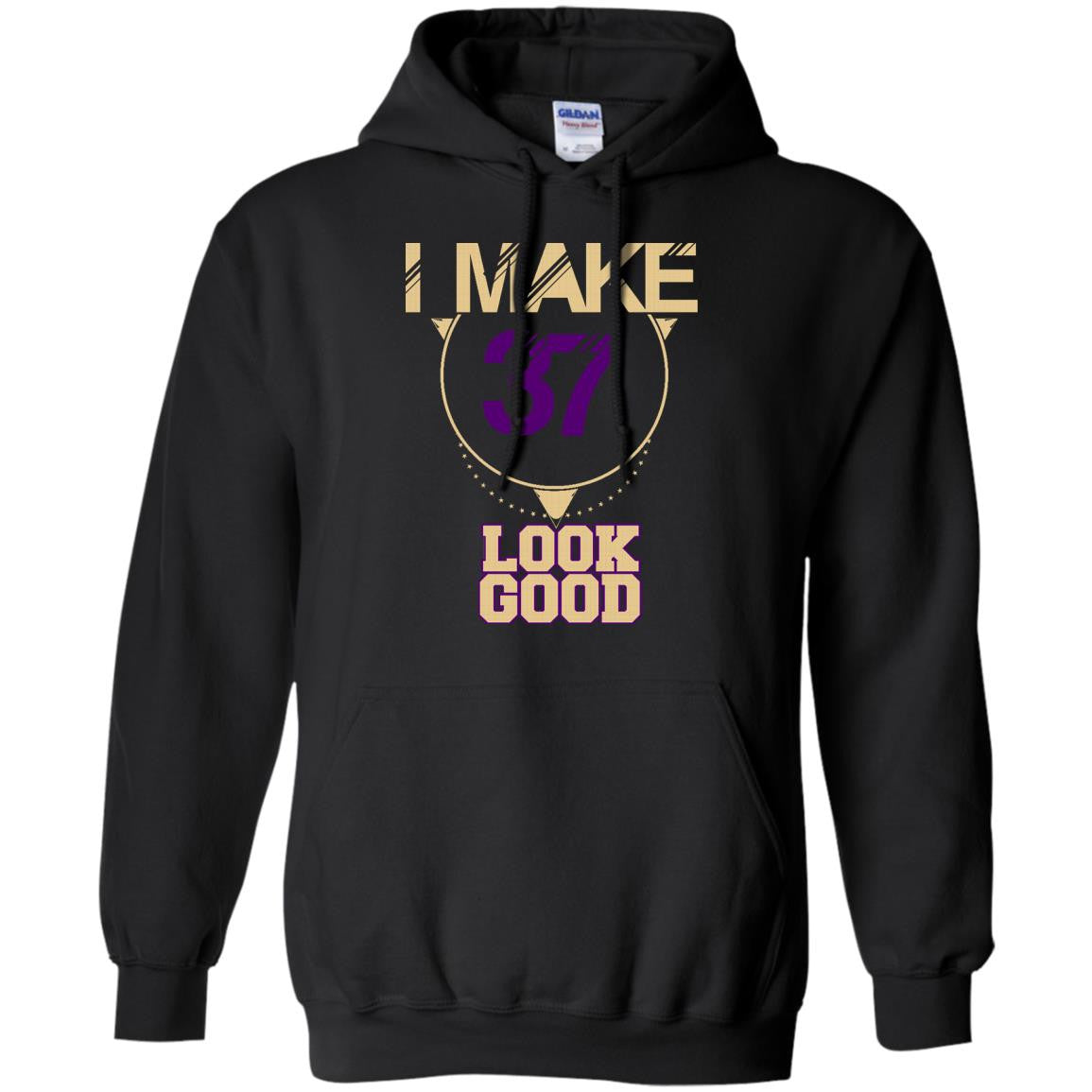 37 Years Old Shirts I Make 37 Look Good T-shirts Hoodies Sweatshirts