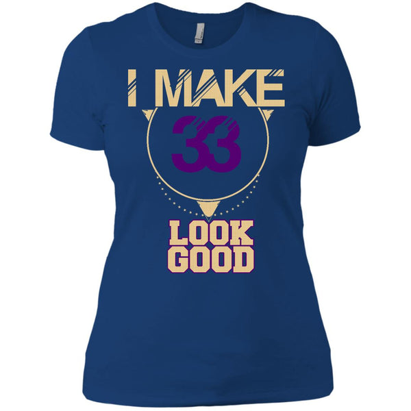 33 Years Old Shirts I Make 33 Look Good T-shirts Hoodies Sweatshirts