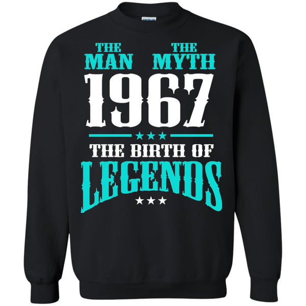 1967 Shirts The Man The Myth The Birth Of Legends T-shirts Hoodies Sweatshirts