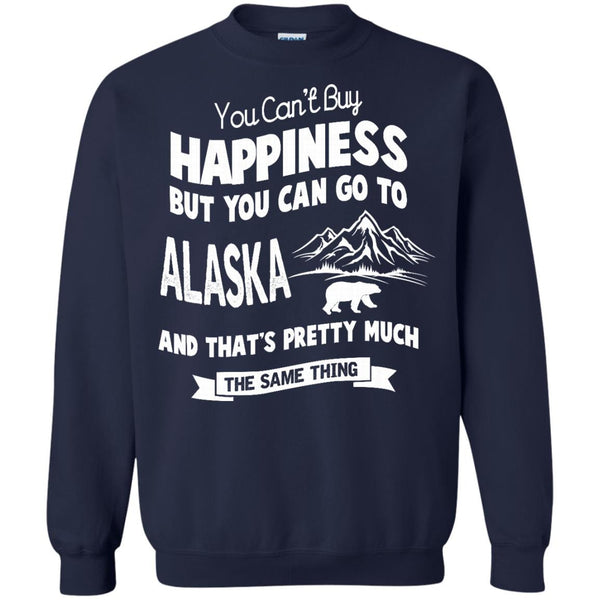 Alaska T-shirts You Can Go to Alaska And That's Pretty Hoodies Sweatshirts
