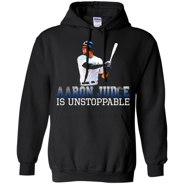 Aaron Judge New York Yankees T shirts Aaron Judge Is Unstoppable Hoodies Sweatshirts