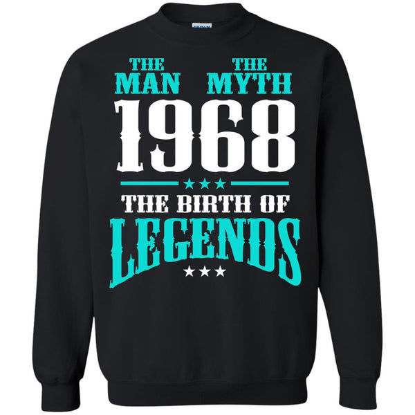 1968 Shirts The Man The Myth The Birth Of Legends T-shirts Hoodies Sweatshirts