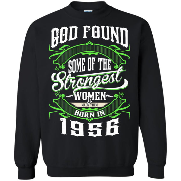 1956 Women T shirts God Found Some Strongest Women T shirts Hoodies Sweat Shirts