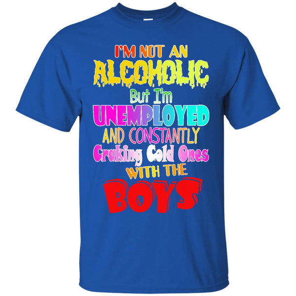 Alcoholic T shirts Craking Cold Ones With Boys Hoodies Sweatshirts