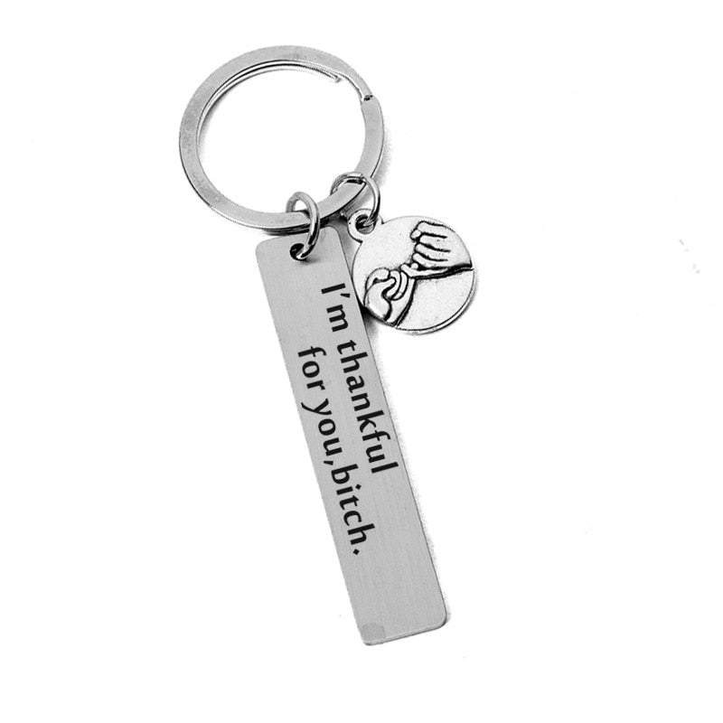 Girlfriend Gift Stainless Steel Key Chains Key Ring I'm Thankful for You Bitch FriendShip Keychain Couple Gift Funny Love Gift
