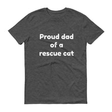 PROUD DAD OF A RESCUE CAT Short sleeve t-shirt