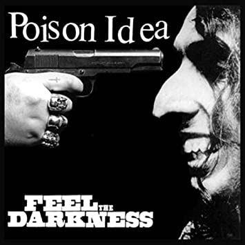 "POISON IDEA - ""FEEL THE DARKNESS"" 2XLP"