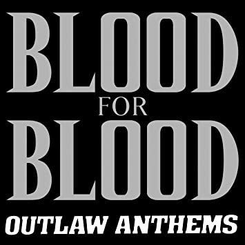 BLOOD FOR BLOOD - OUTLAW ANTHEMS - LP