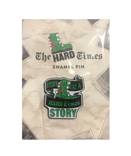 Hard Times Enamel Pin