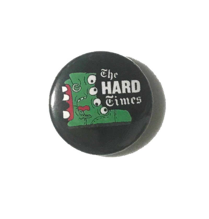 The Hard Times Pin