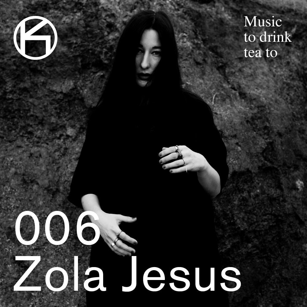 Music To Drink Tea To - 006 - Zola Jesus