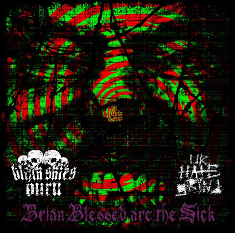 Black Skies Burn/UK Hategrind split - Brian Blessed are the sick
