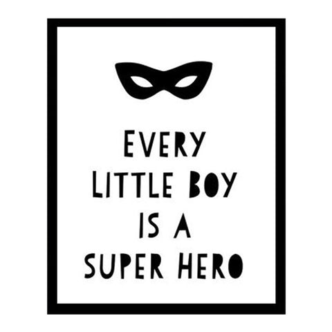 """Every Little Boy Is A Superhero"" Wall Poster For Kids Room"