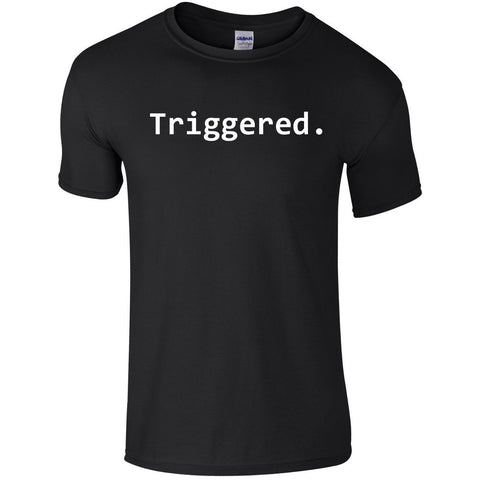 Triggered T Shirt Mens - Viral Gifts