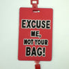 L00374 - Excuse Me Luggage Tag