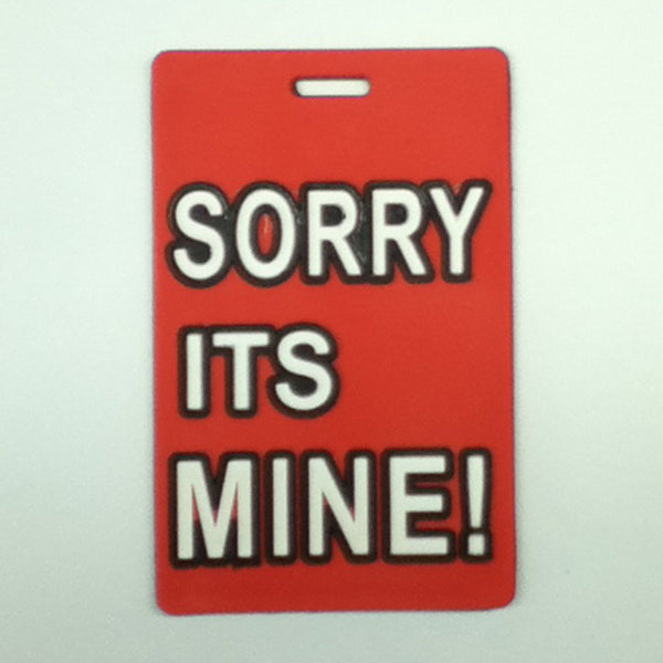L00407 - Sorry Its Mine! Luggage Tag