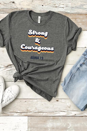 Strong and Courageous Tee