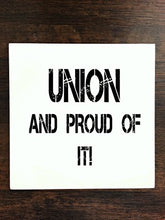 Union and Proud of It Quote One Piece Premium Ceramic Tile Coaster 4.25