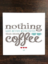 Nothing Goes Better With Coffee Fun Quote One Piece Premium Ceramic Tile Coaster 4.25