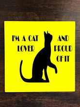 I'm a Cat Lover and Proud of It Quote Black Kitty Silhouette One Piece Premium Ceramic Tile Coaster