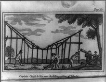 1810 Captain Clark and his men building a line of huts