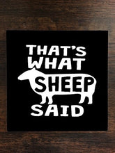 That's What Sheep Said Black Background One Piece Premium Ceramic Tile Coaster 4.25