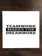 Teamwork Makes The Dreamwork One Piece Premium Ceramic Tile Coaster 4.25