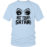 Not Today Satan Shirt Eyes