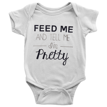 Baby Onesie Bodysuit Feed Me And Tell Me I'm Pretty