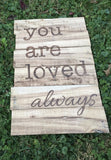 you are loved- always
