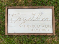 Together- they built a life they loved