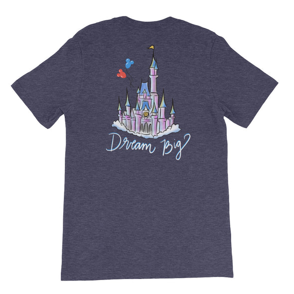Dream Big WDW Front/Back Unisex Tee