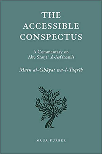 The Accessible Conspectus - A Commentary on Abu Shuja al-Asfahani